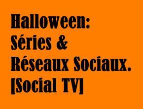 Les séries et Halloween sur les réseauxsociaux